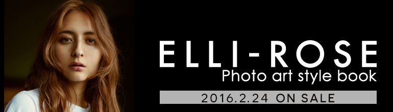 「ELLI-ROSE Photo art style book」2.24発売!